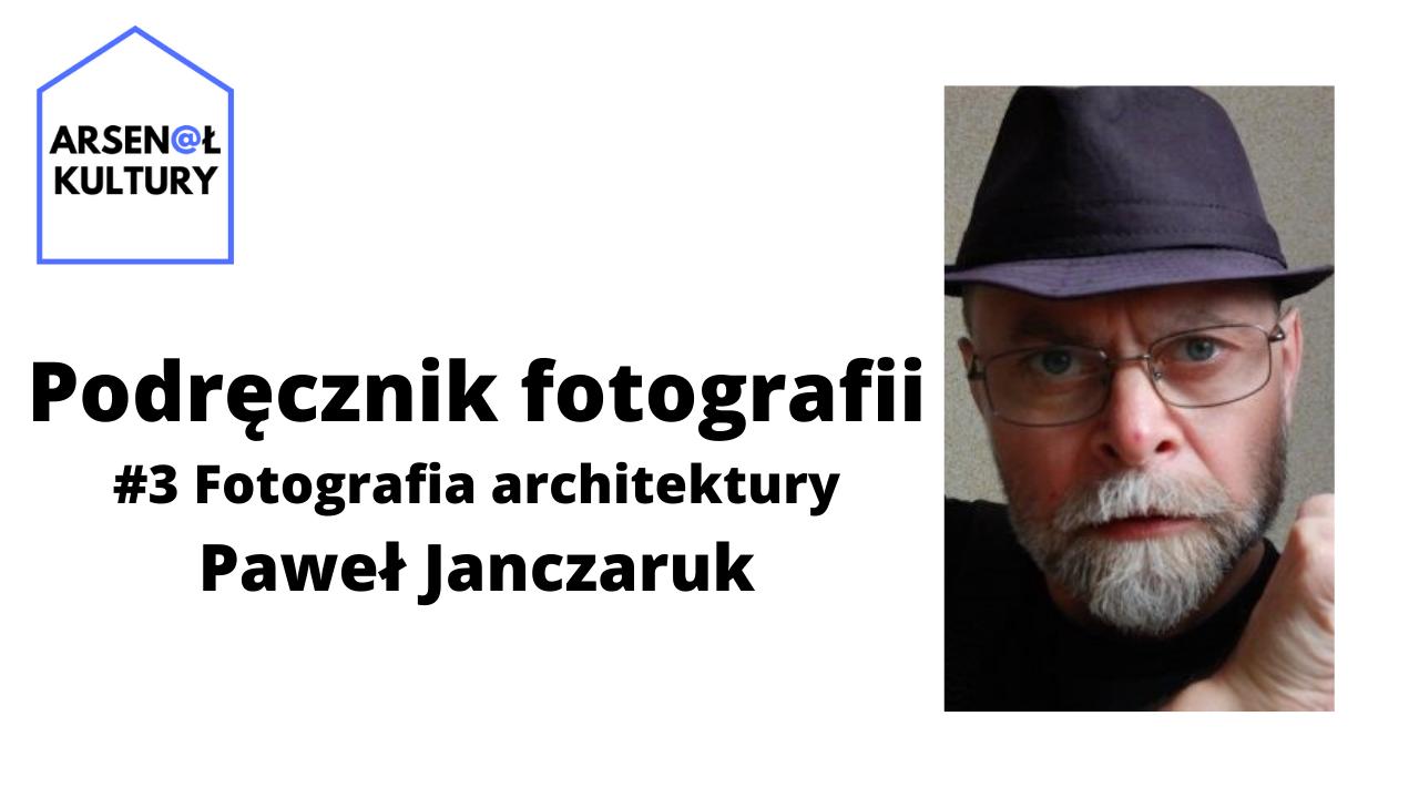 Podręcznik fotografii #3: Fotografia architektury
