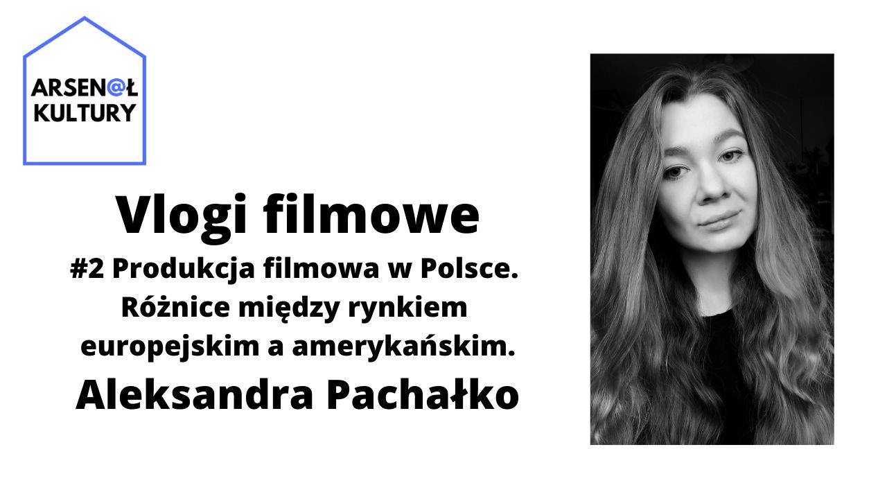 Vlogi filmowe #2: Produkcja filmowa wPolsce. Różnice między rynkiem europejskim aamerykańskim