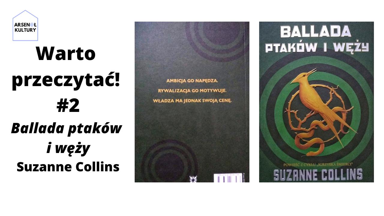 Warto przeczytać #2: Ballada ptaków iwęży, Suzanne Collins