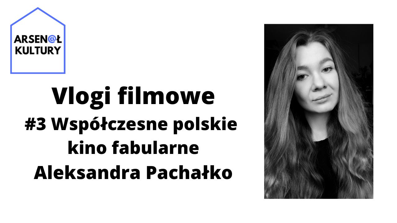 Vlogi filmowe #3: Współczesne polskie kino fabularne