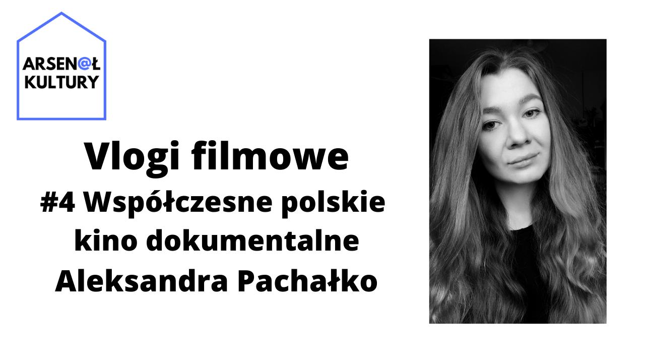 Vlogi filmowe #4: Współczesne polskie kino dokumentalne