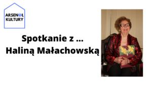 Spotkanie z… Haliną Małachowską