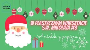 Wplastycznym warsztacie św.Mikołaja #3: Aniołek zpapieru