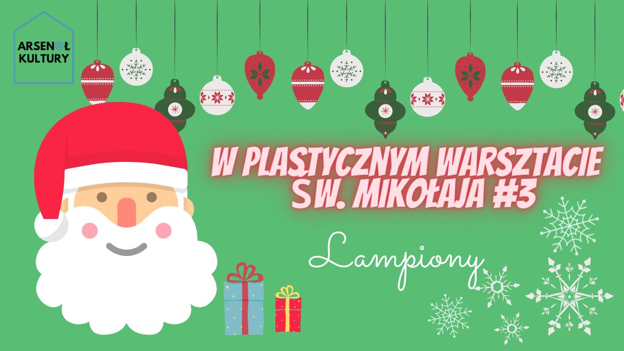 Wplastycznym warsztacie św.Mikołaja #4: Lampiony