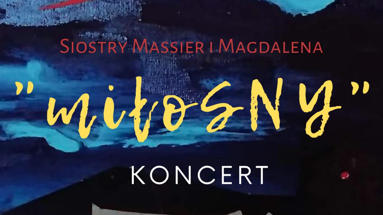 """Koncert walentynkowy """"miłoSNY"""" – Siostry Massier iMagdalena"""