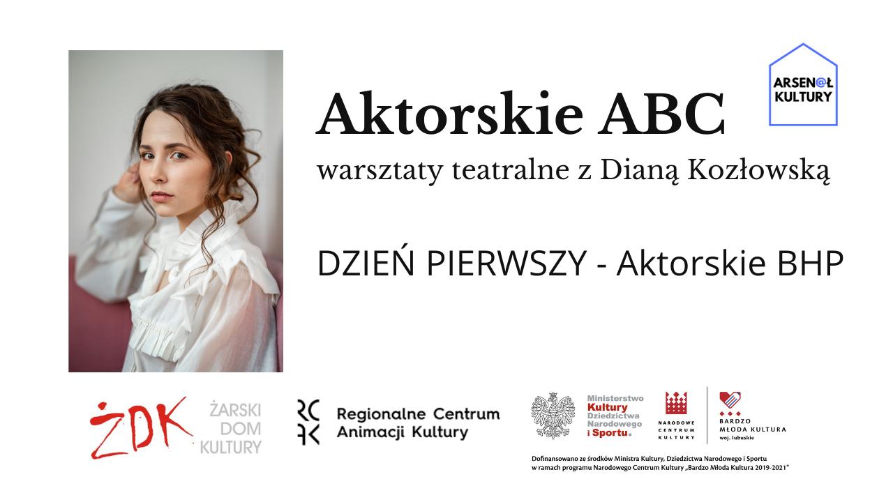 Aktorskie ABC – warsztaty teatralne zDianą Kozłowską DZIEŃ 1