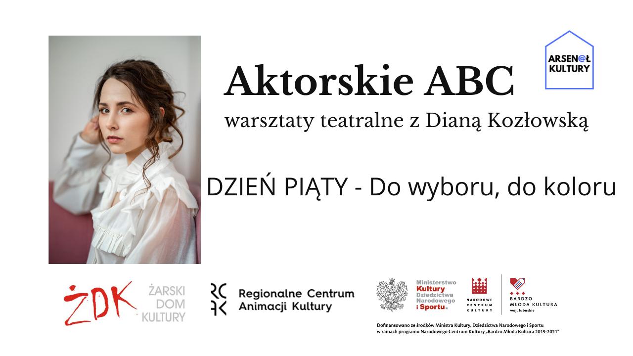 Aktorskie ABC – warsztaty teatralne zDianą Kozłowską DZIEŃ 5