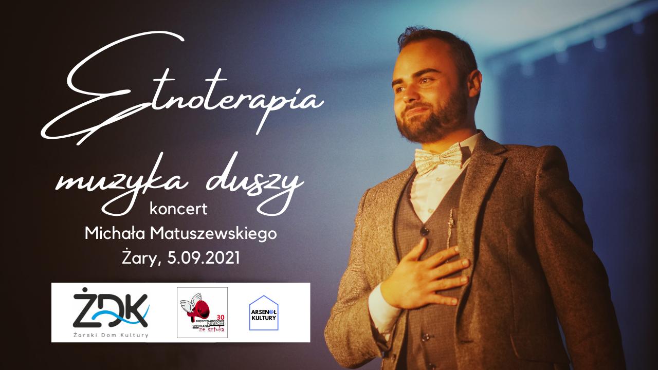 """""""Etnoterapia – muzyka duszy"""" – koncert Michała Matuszewskiego"""